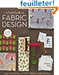 A Field Guide to Fabric Design: Desig...