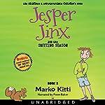 Jesper Jinx and the Sneezing Season: Jesper Jinx, Book 2 | Marko Kitti