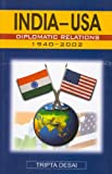 India and USA: Diplomatic Relations 1940-2002