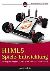 HTML5-Spieleentwicklung: Browsergames und Spiele-Apps für iPhone, Android und Windows Phone