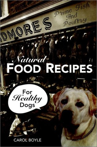 Natural Food Recipes For Healthy Dogs