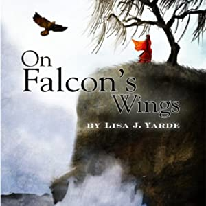 On Falcon's Wings | [Lisa J. Yarde]