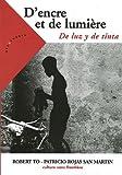 echange, troc Patricio Rojas San Martin - D'encre et de lumière : De luz y de tinta : Edition français-espagnol