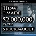 How I Made $2,000,000 in the Stock Market Hörbuch von Nicolas Darvas Gesprochen von: Jason McCoy