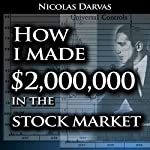 How I Made $2,000,000 in the Stock Market | Nicolas Darvas