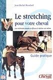 echange, troc Jean-Michel Boudard - Le stretching pour votre cheval