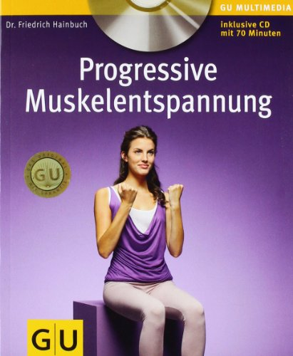 Progressive Muskelentspannung (mit Audio-CD) (GU Multimedia)