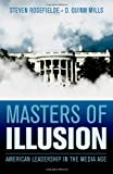 img - for Masters of Illusion: American Leadership in the Media Age book / textbook / text book