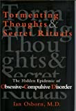 img - for Tormenting Thoughts and Secret Rituals: The Hidden Epidemic of Obsessive-Compulsive Disorder 1st (first) edition by Osborn, Ian published by Diane Publishers [Hardcover] 1998 book / textbook / text book