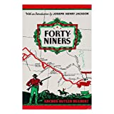 Forty-niners : the chronicle of the Californian trail / by Archer Butler Hulbert ; with an introduction by Joseph...