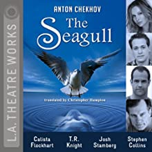 The Seagull  by Anton Chekhov, Christopher Hampton (translator) Narrated by Calista Flockhart, T. R. Knight, Stephen Collins, Gordon Clapp, Logan Fahey, Dakin Matthews, Bess Rous