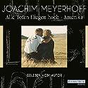 Alle Toten fliegen hoch: Amerika Hörbuch von Joachim Meyerhoff Gesprochen von: Joachim Meyerhoff