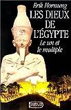Les Dieux de l'Egypte. Le Un et le Multiple