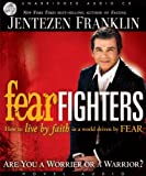 img - for Fear Fighters: How to Live by Faith in a World Driven by Fear book / textbook / text book