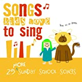More Sunday School Songs