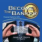 Become the Banker: Financial Clarity for Life Hörbuch von Joseph J.A. Quijano CFP CDFA Gesprochen von: Michael Pearl