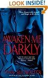 Awaken Me Darkly (Alien Huntress, Book 1)