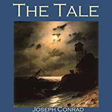 The Tale (       UNABRIDGED) by Joseph Conrad Narrated by Cathy Dobson