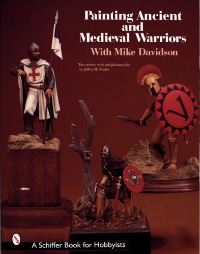 Painting Ancient and Medieval Warriors (Schiffer Book for Hobbyists)