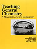 img - for Teaching General Chemistry: A Materials Science Companion (American Chemical Society Publication) book / textbook / text book