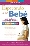 img - for Esperando a mi bebe: Una gu a del embarazo para la mujer latina (Spanish Edition) book / textbook / text book