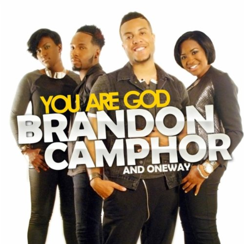 Brandon Camphor & One Way You Are God (Extended Main)