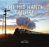 Matt Allen The Mid Hants Railway: The Watercress Line (Railway Moods)