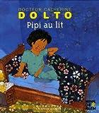 echange, troc Catherine Dolto, Colline Faure-Poirée, Frédérick Mansot - Pipi au lit
