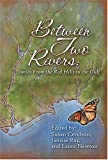 img - for Between Two Rivers: Stories from the Red Hills to the Gulf book / textbook / text book