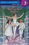 img - for The Nutcracker Ballet (Step-Into-Reading, Step 3) book / textbook / text book