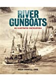 River Gunboats: An Illustrated Encyclopaedia