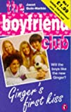 The Boyfriend Club - 1 - Ginger's First Kiss (0140373780) by Janet Quin-Harkin