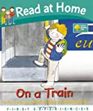 On a Train (Read at Home: First Experiences) Roderick Hunt