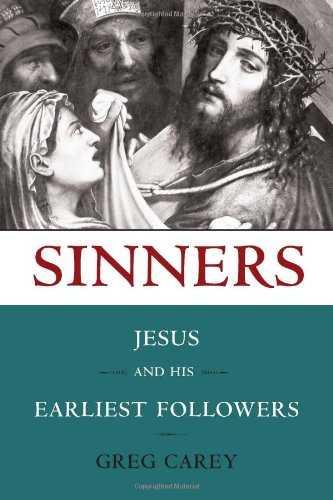 Sinners: Jesus and His Earliest Followers