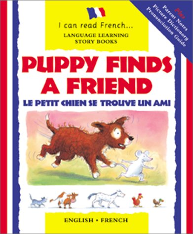 Puppy Finds a Friend/English-French: Le Petit Chien Trouve Un Copain (Je Peux Lire (I Can Read Series))
