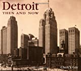 img - for By Cheri Y. Gay Detroit Then and Now (Then & Now) book / textbook / text book