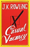 J. K. Rowling The Casual Vacancy by J. K. Rowling 1st (first) Edition (2012)