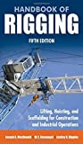 img - for Handbook of Rigging: For Construction and Industrial Operations 5th edition by MacDonald, Joseph, Rossnagel, W., Higgins, Lindley (2009) Hardcover book / textbook / text book