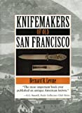 img - for Knifemakers Of Old San Francisco book / textbook / text book