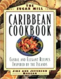 The Sugar Mill Caribbean Cookbook