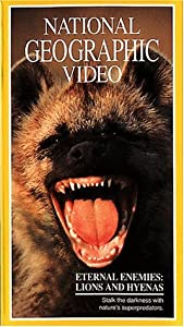 National Geographic Video: Eternal Enemies: Lions and Hyenas [VHS]