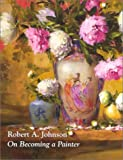 On Becoming a Painter (0970949103) by Robert A. Johnson