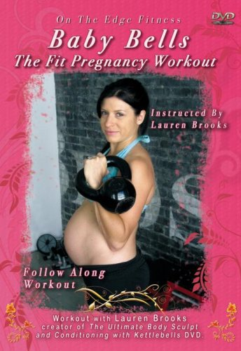 Baby Bells the Fit Pregnancy Kettlebell Workout DVD Lauren Brooks