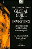 The Financial times global guide to investing:the secrets of the world