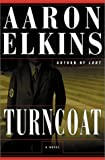 Turncoat: A Novel of Suspense (0060197706) by Elkins, Aaron