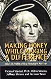 img - for Making Money While Making a Difference: How to Profit with a Nonprofit Partner book / textbook / text book