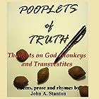 Pooplets of Truth: Thoughts on God, Monkeys, and Transvestites Hörbuch von John A. Stanton Gesprochen von: John Stanton