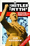 "The "" Hitler Myth: Image and Reality in the Third Reich (Oxford paperbacks)"