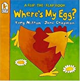 Where's My Egg?: Flip-the-Flap (Flip and Find) (076360691X) by Mitton, Tony