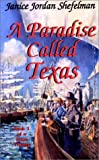 A Paradise Called Texas (Stories for Young Americans Series)